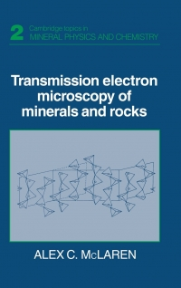 Transmission Electron Microscopy of Minerals and Rocks (Alex C. McLaren)