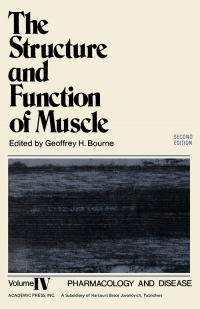 The Structure and Function of Muscle (Geoffrey H. Bourne)