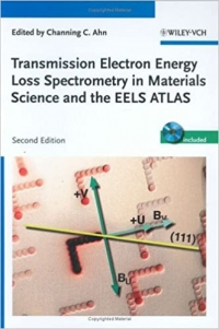 Transmission Electron Energy Loss Spectrometry in Materials Science and the EELS Atlas (Channing C. Ahn)