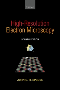 High Resolution Electron Microscopy (John C. H. Spence)